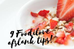9 Foodilove afslank tips!