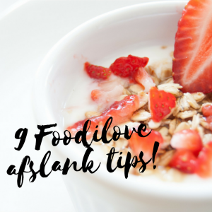 9 Foodilove afslank tips!